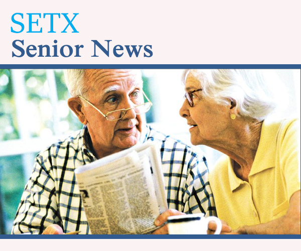 SETX senior activities, Southeast Texas senior resources, Southeast Texas Senior Activities, Senior news Bridge City TX, senior activities Bridge City TX, senior news Orange County TX, senior activities Orange County TX