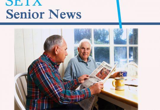 Senior News Southeast Texas, senior news Houston, Senior news Texas, senior events Beaumont, senior calendar Texas, health fair East Texas