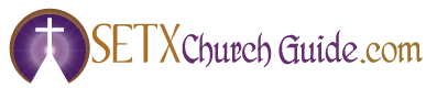 church news Beaumont TX, church news Southeast Texas, SETX church directory, SETX church growth,