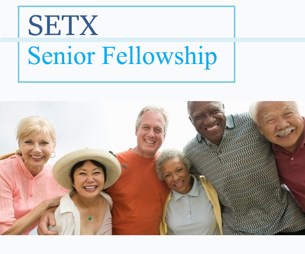Senior fellowship SETX, senior activities Mid County, senior nutrition Port Neches