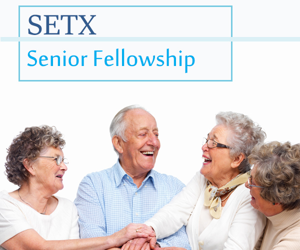 Senior fellowship Port Neches, senior activity Mid County, senior fun Mid County